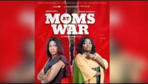 Moms At War (nigerian Comedy) - 2019